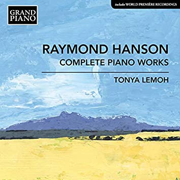 Raymond Hanson: Complete Piano Works