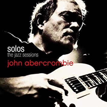 Solos -  The Jazz Sessions (John Abercrombie)