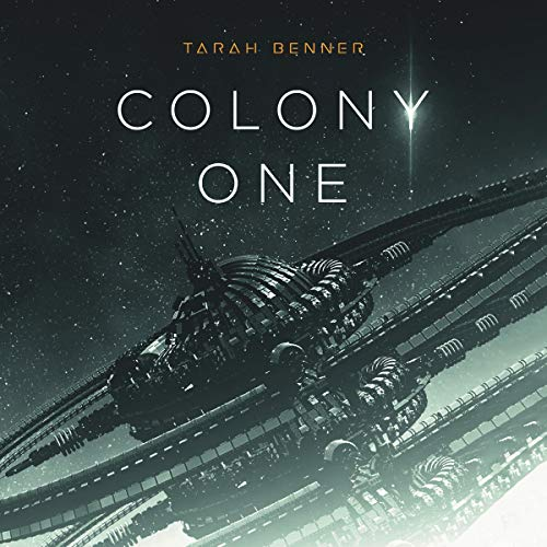 Colony One Audiobook By Tarah Benner cover art