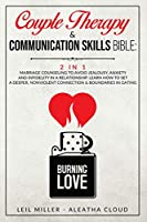 Couple Therapy & Communication Skills Bible - 2 in 1: Marriage Counseling To Avoid Jealousy, Anxiety And Infidelity In A Relationship. Setting A Deeper And Nonviolent Connection & Boundaries in Dating