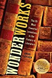 Image of Wonderworks: The 25 Most Powerful Inventions in the History of Literature