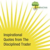 Inspirational Quotes from the Disciplined Trader, B&W