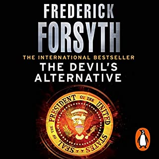 The Devil's Alternative                   By:                                                                                                                                 Frederick Forsyth                               Narrated by:                                                                                                                                 David Rintoul                      Length: 16 hrs and 14 mins     292 ratings     Overall 4.6