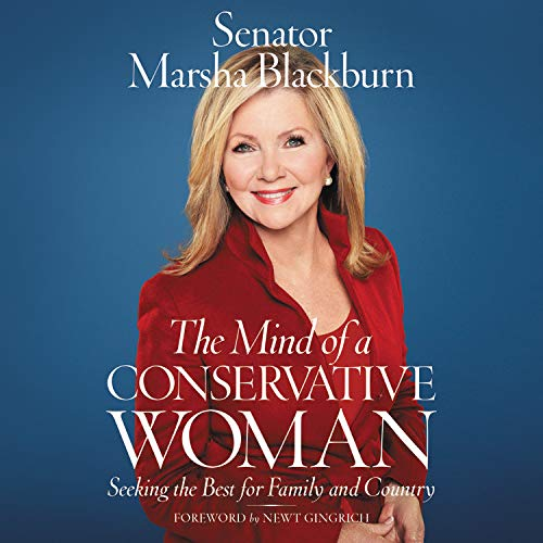 The Mind of a Conservative Woman Audiobook By Senator Marsha Blackburn, Newt Gingrich - foreword cover art