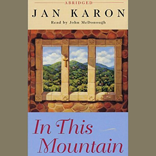 In This Mountain                   De :                                                                                                                                 Jan Karon                               Lu par :                                                                                                                                 John McDonough                      Durée : 6 h et 37 min     Pas de notations     Global 0,0
