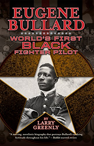 Eugene Bullard: World's First Black Fighter Pilot (English Edition)