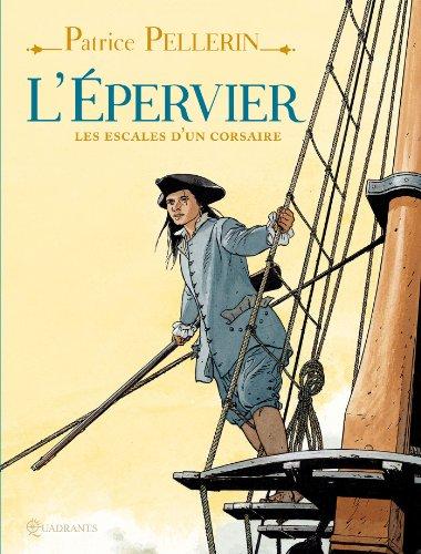 L' Épervier, les escales d'un corsaire: Les escales d'un corsaire