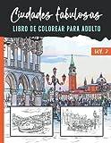 Ciudades fabulosas - Libro de colorear para adulto - Vol 3: libro colorear adultos paisajes - 25 ilustraciones profesionales