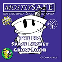 The Big Space Bucket Grow Book