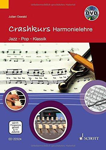 Crashkurs Harmonielehre: Grundlagen Klassik - Pop - Jazz. Ausgabe mit DVD.