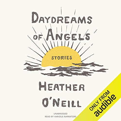 Daydreams of Angels Audiobook By Heather O'Neill cover art