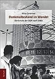 Denkmalbestand im Wandel: Denkmale der DDR nach 1989