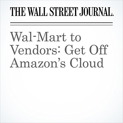 Wal-Mart to Vendors: Get Off Amazon's Cloud audiobook cover art