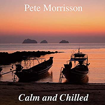 Calm and Chilled