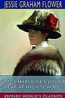 Grace Harlowe's Junior Year at High School (Esprios Classics)