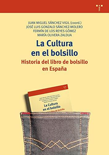 La cultura en el bolsillo. Historia del libro de bolsillo en España: 315 (Biblioteconomía y Administración cultural)