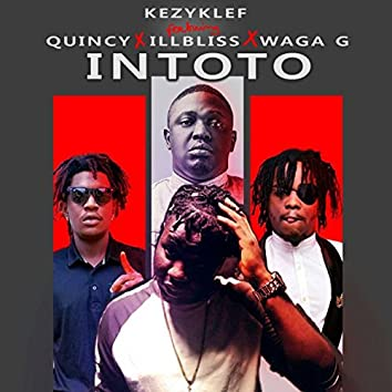 Intoto (feat. Quincy, Illbliss, Waga G)