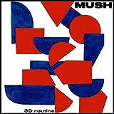 3D Mush Routine