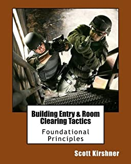Building Entry and Room Clearing Tactics: Foundational Principles