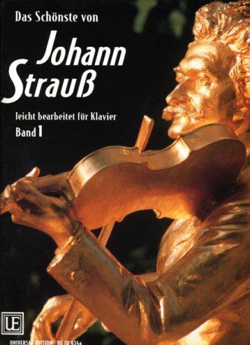 Das Schönste von Johann Strauß: Berühmte Walzer in leichter Spielart. Band 1. für Klavier.
