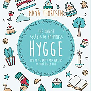 Hygge: The Danish Secrets of Happiness: How to be Happy and Healthy in Your Daily Life. cover art