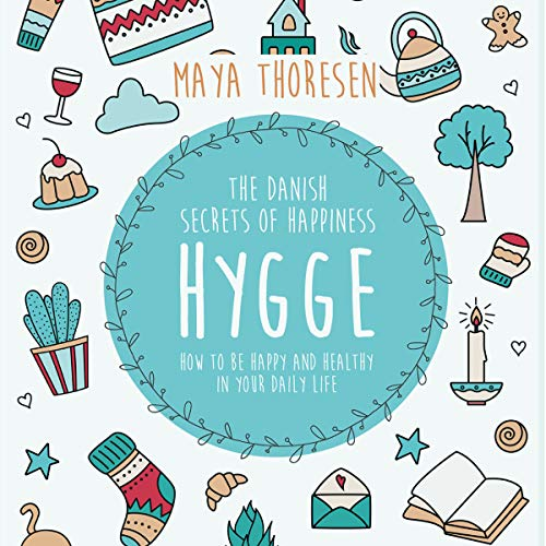 Hygge: The Danish Secrets of Happiness audiobook cover art