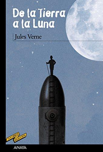 De la Tierra a la Luna (CLÁSICOS - Tus Libros-Selección)