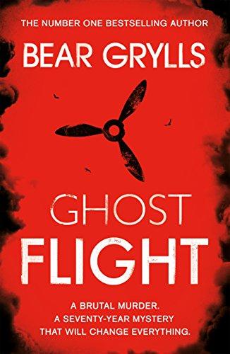 Bear Grylls: Ghost Flight (Will Jaeger Book 1) (English Edition)