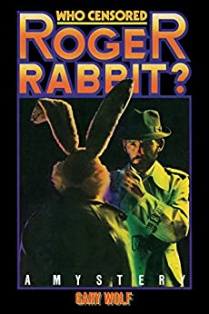 Who Censored Roger Rabbit? by [Gary K. Wolf]