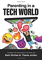 Parenting in a Tech World: A handbook for raising kids in the digital age