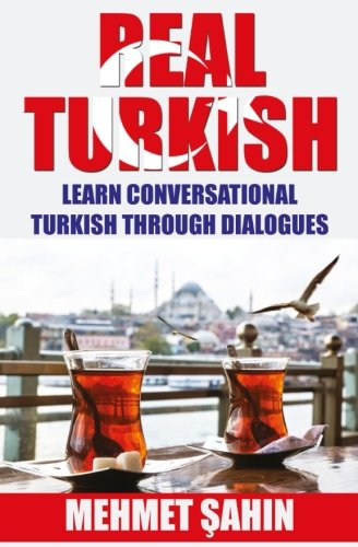 Compare Textbook Prices for Real Turkish: Learn Conversational Turkish Through Dialogues Real Language  ISBN 9781537030272 by Sahin, Mehmet