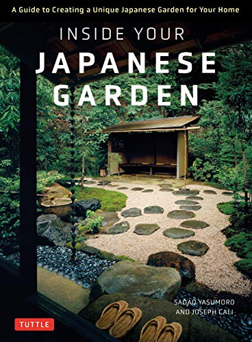 Compare Textbook Prices for Inside Your Japanese Garden: A Guide to Creating a Unique Japanese Garden for Your Home  ISBN 9784805316146 by Cali, Joseph,Yasumoro, Sadao