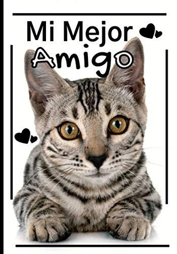 Mi mejor amigo: Cuaderno de seguimiento para los que cuidan de su gato y no quieren descuidar nada:  La caja de arena, el rascador, el árbol para gatos, sus juguetes favoritos...