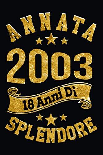 Annata 2003, 18 Anni Di Splendore: Idea regalo di compleanno originale vintage per 18 anni / diario, diario, taccuino / 120 pagine - taccuino A17