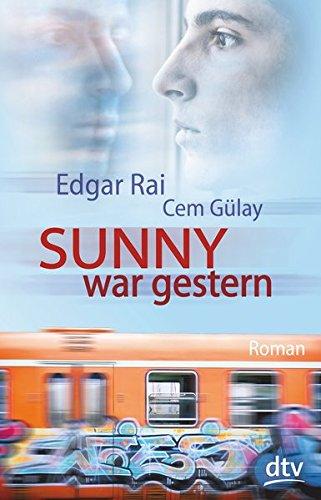 Sunny war gestern: Roman