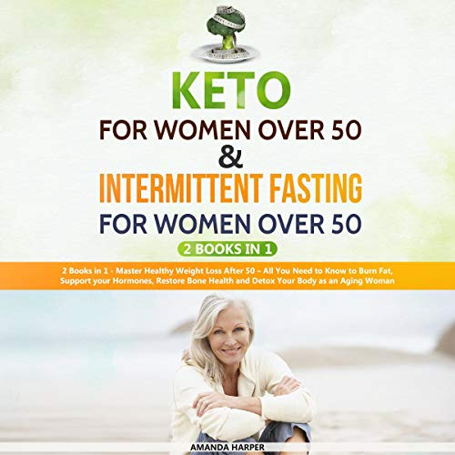 Kеtо fоr Wоmеn over 50 & Intermittent Fasting for Women over 50: 2 Books in 1  By  cover art
