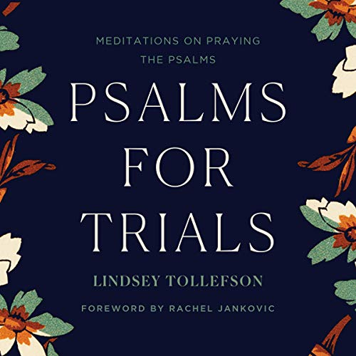 Psalms for Trials: Meditations on Praying the Psalms audiobook cover art