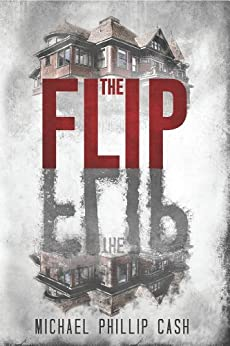 The Flip (A Haunting On Long Island Series Book 2) by [Michael Phillip Cash]