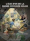 L'âge d'or de la bande dessinée belge : La collection du Musée des Beaux-Arts de Liège