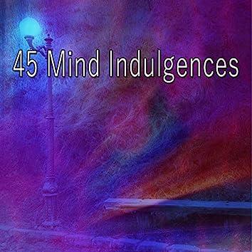 45 Mind Indulgences