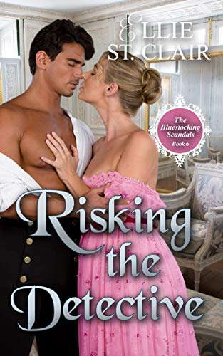 Risking the Detective (The Bluestocking Scandals Book 6)