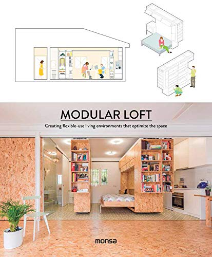 Modular loft: Creating Flexible-Use Living Environments That Optimize the Space