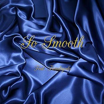 So Smooth (feat. Fiendigods)