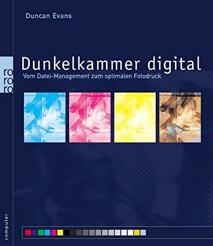 Dunkelkammer digital: Vom Datei-Management zum optimalen Fotodruck