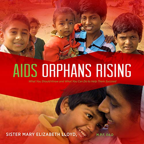 AIDS Orphans Rising: What You Should Know and What You Can Do to Help Them Succeed, 2nd Ed. audiobook cover art