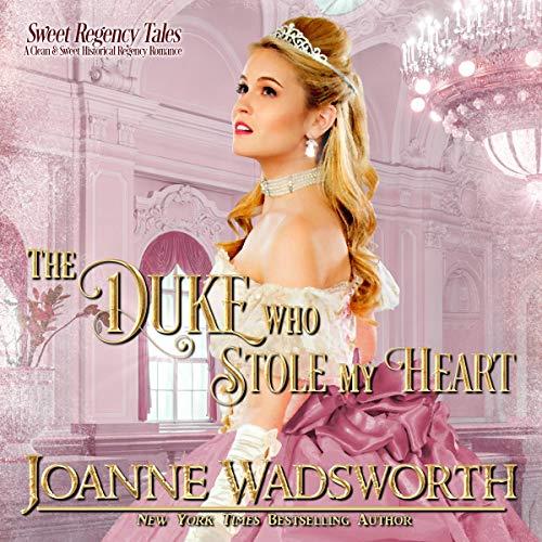 The Duke Who Stole My Heart cover art
