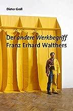 Dieter Groll. Der andere Werkbegriff Franz Erhard Walthers