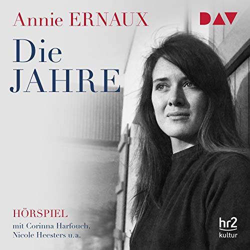 Die Jahre                   By:                                                                                                                                 Annie Ernaux                               Narrated by:                                                                                                                                 Corinna Harfouch,                                                                                        Birte Schnöink,                                                                                        Constanze Becker,                   and others                 Length: 1 hr and 18 mins     Not rated yet     Overall 0.0