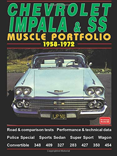 Chevrolet Impala & SS Muscle Portfolio 1958-1972: A Compilation of Road and Comparison Tests, Specification and Performance Data, Model Introductions, ... (The Brooklands Musclecar Portfolio Series)