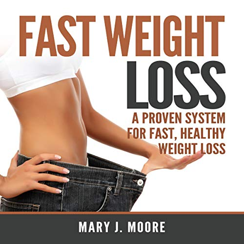 Fast Weight Loss: A Proven System for Fast, Healthy Weight Loss Titelbild